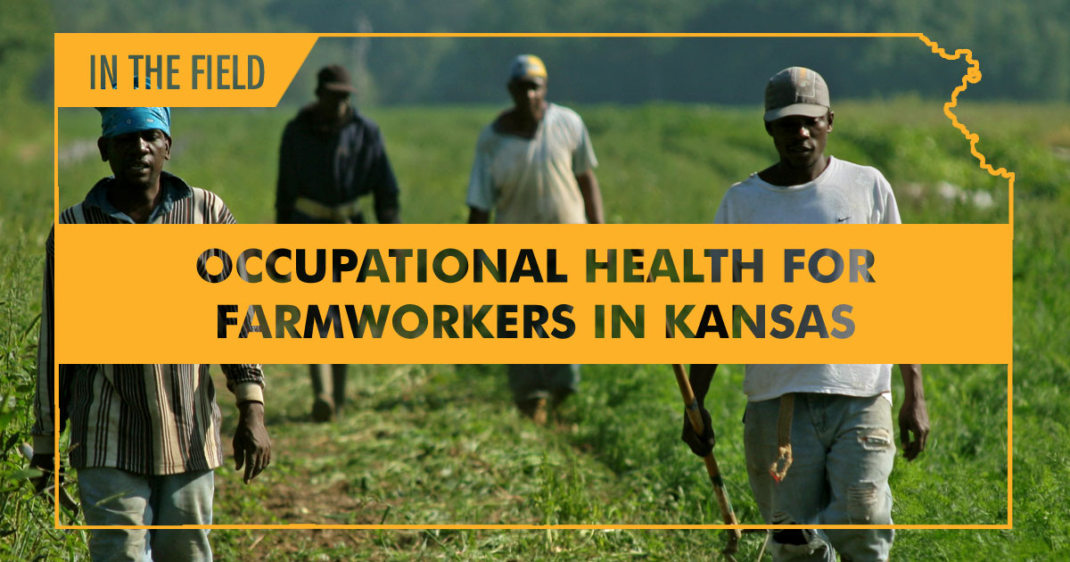 MCN In the Field - Occupational Health for Farmworkers in Kansas