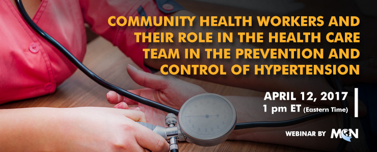 MCN Webinar Community Health Workers and their Role in the Health Care Team in the Prevention and Control of Hypertension