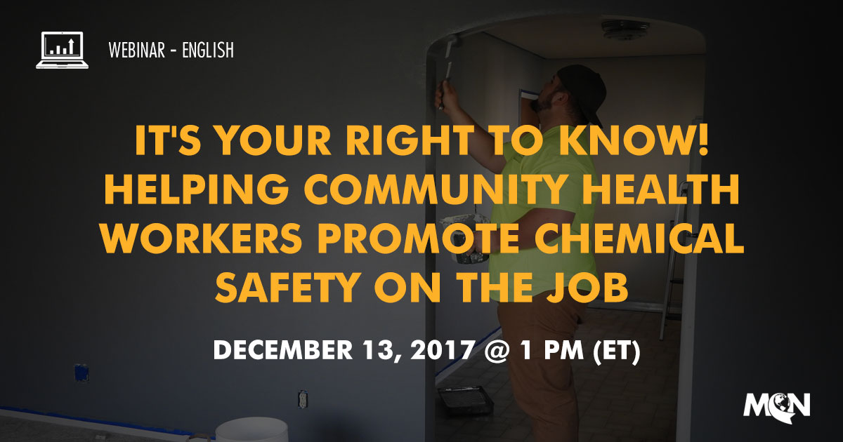 MCN webinar It's your right to know! Helping Community Health Workers Promote Chemical Safety on the Job