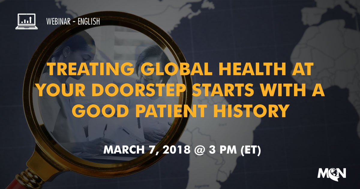 MCN Webinar - Treating Global Health At Your Doorstep Starts with a Good Patient History