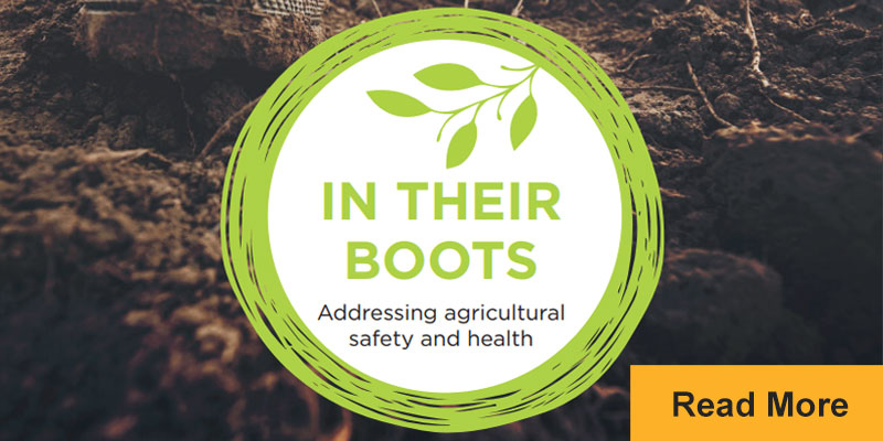 In Their Boots: Addressing Agricultural Safety and Health