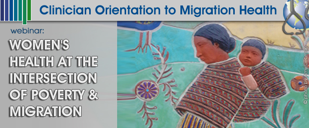Women's Health at the Intersection of Poverty & Migration