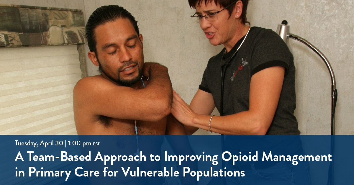 A Team-Based Approach to Improving Opioid Management in Primary Care for Vulnerable Populations