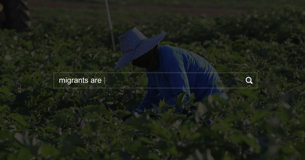 farm worker in field behind search box and text: migrants are