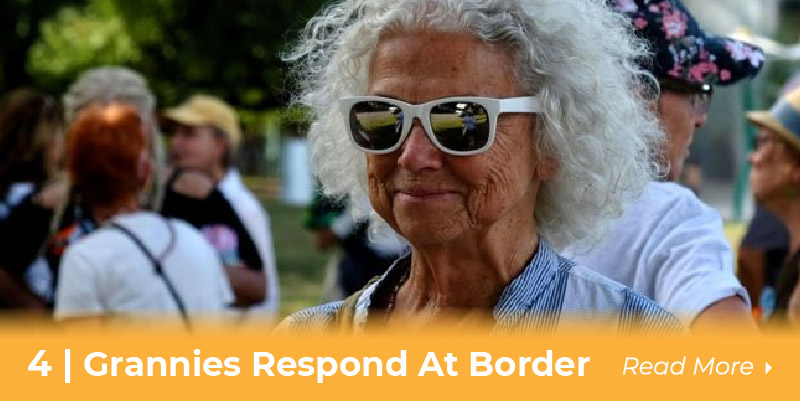 Grannies Respond at the Border