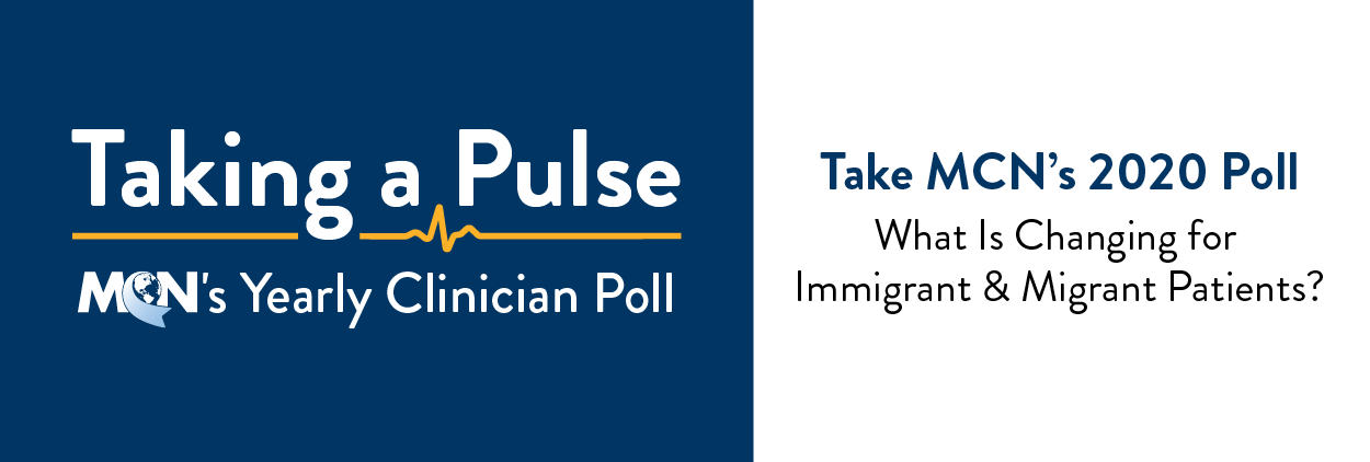 Take MCN's 2020 Poll: What Is Changing for Immigrant & Migrant Patients?