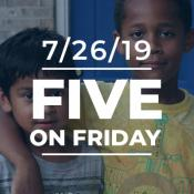 Five on Friday: July 26, 2019