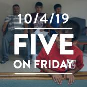 Five on Friday: October 4, 2019
