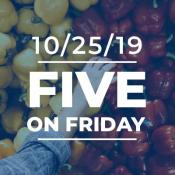 Five on Friday: October 25, 2019