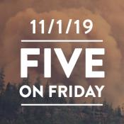 Five on Friday November 1, 2019
