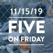 Five on Friday November 15, 2019