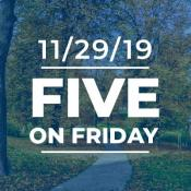 Five on Friday November 29, 2019