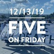 Five on Friday December 13, 2019