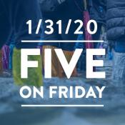 Five on Friday: January 31, 2020