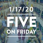 Five on Friday: January 17, 2020