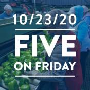Five on Friday: COVID-19 Among Food Processing and Agricultural Workers