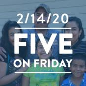 Five on Friday February 14, 2020
