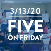 Five on Friday: March 13, 2020