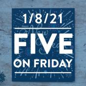 Five on Friday: New Year 2021
