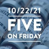 Five on Friday: FDA to Allow Mixing and Matching of COVID-19 Boosters