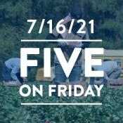 Five on Friday: Washington State Sets Heat Rule for Farmworkers