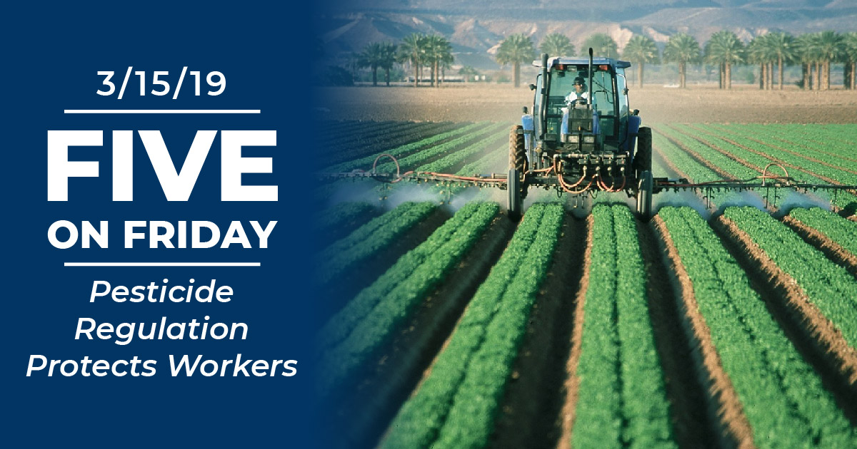 Five on Friday Pesticide Regulation Protects Workers
