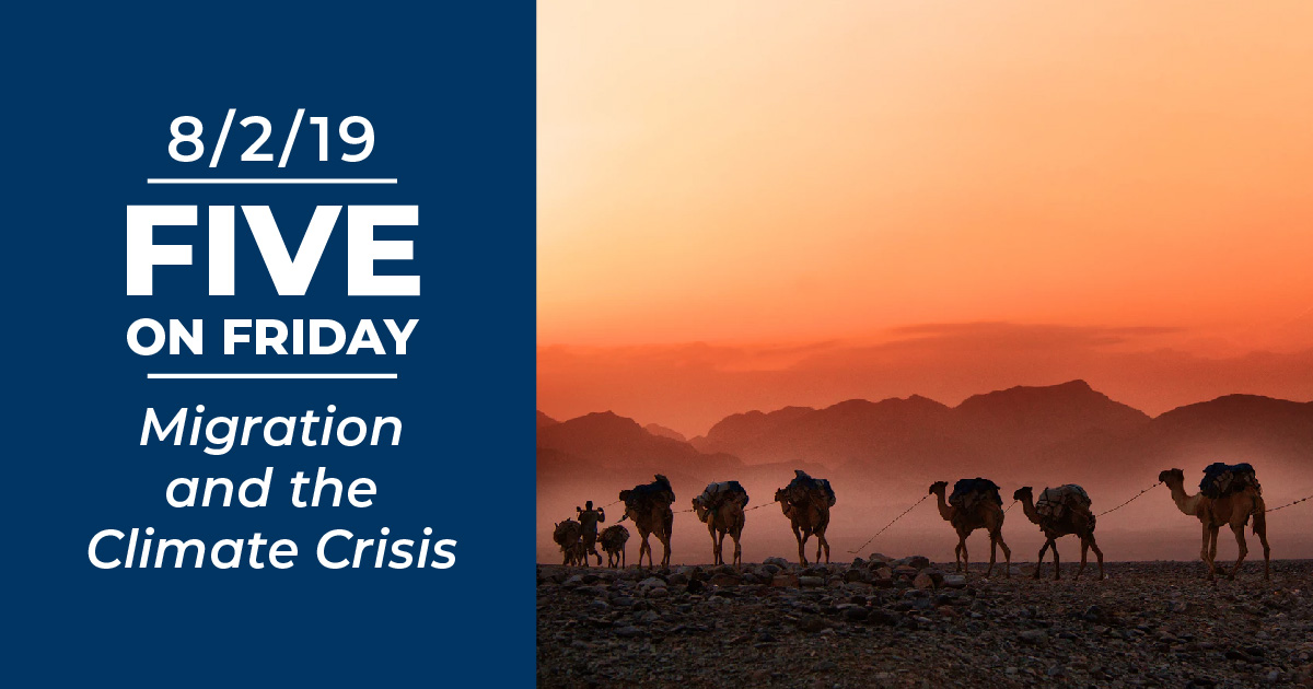Five on Friday: Migration and the Climate Crisis