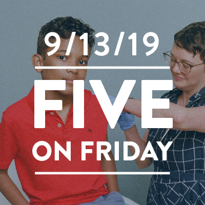 Five on Friday September 13, 2019