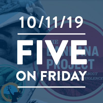 Five on Friday October 11, 2019