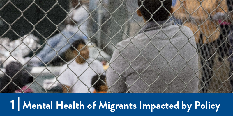 1 Mental Health of Migrants Impacted by Policy