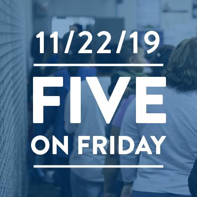 Five on Friday: November 22, 2019