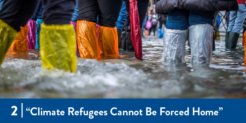 """Climate Refugees Can't Be Forced Home"""