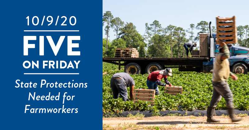Five on Friday: State Protections Needed for Farmworkers