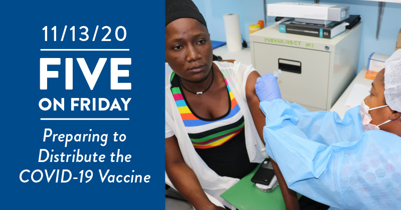 Five on Friday: Preparing to Distribute the COVID-19 Vaccine