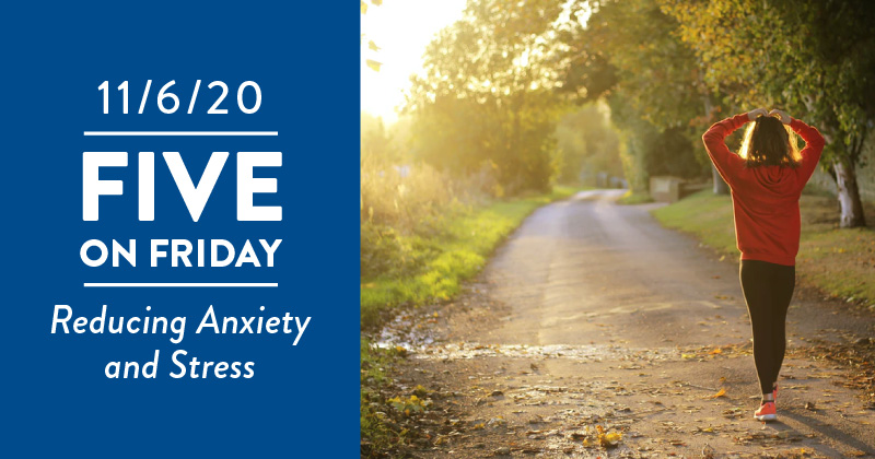Five on Friday: Reducing Anxiety and Stress
