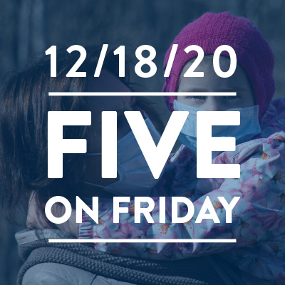 Five on Friday: Coping With COVID-19 and the Holidays