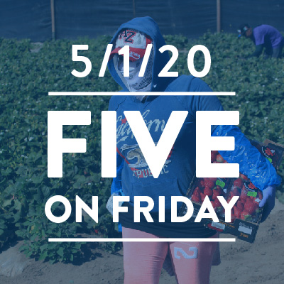 Five on Friday: Stepping Up to Support Farmworkers