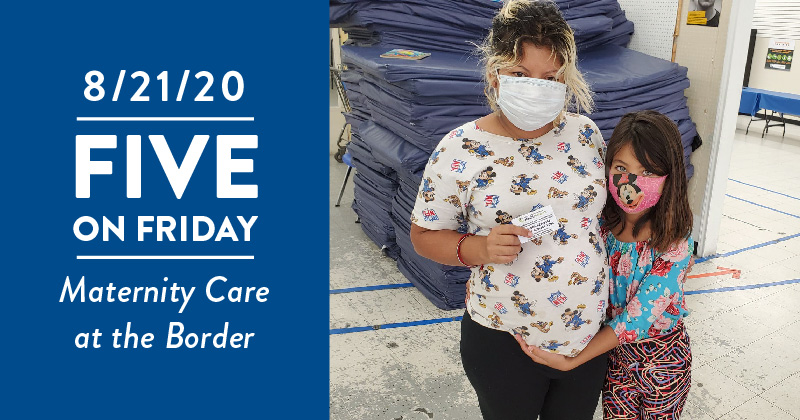 Five on Friday: Maternity Care at the Border