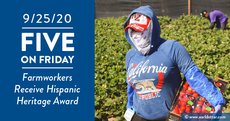 Five on Friday: Farmworkers Receive Hispanic Heritage Award