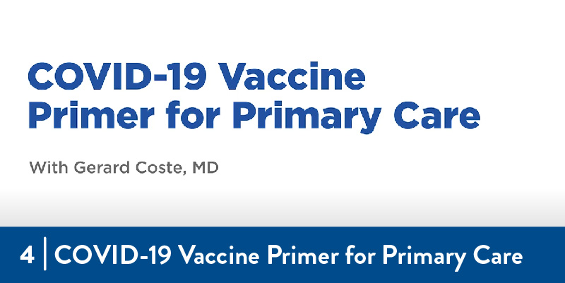 COVID-19 Vaccine Primer for Primary Care