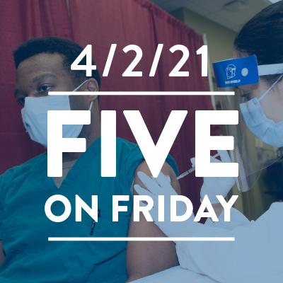 Five on Friday: Drop in Cases Among Vaccinated Health Care Workers