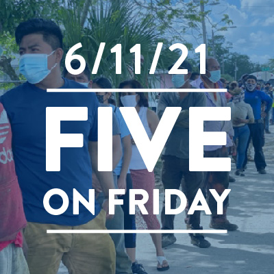 Five on Friday: A COVID Hot Spot Becomes a Model for Vaccination
