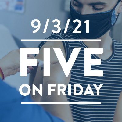 Five on Friday: Kids and the COVID-19 Vaccines