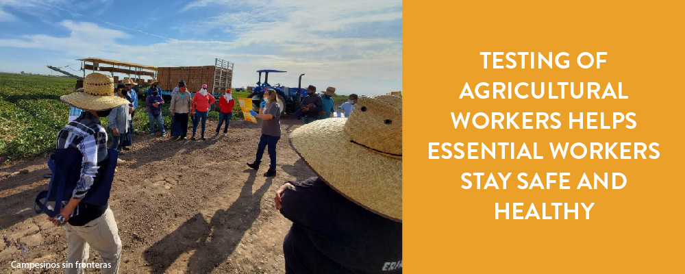 Testing of Agricultural Workers Helps Essential Workers Stay Safe and Healthy