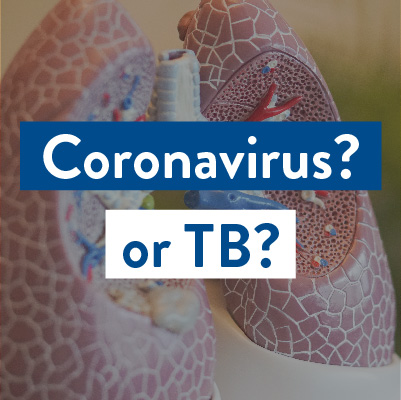 Coronavirus? Or TB? An Effective Public Health Approach Would Address Both