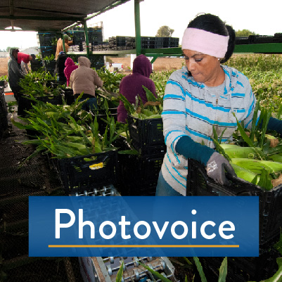 Photovoice: Migrant Farmworkers, Sharing Their Lives Through Photography