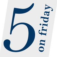 Five on Friday | May 29, 2015