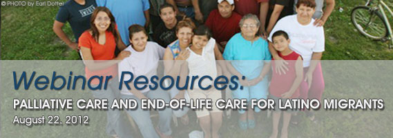 Webinar Resources: Palliative Care and End-of-Life Care for Latino Migrants